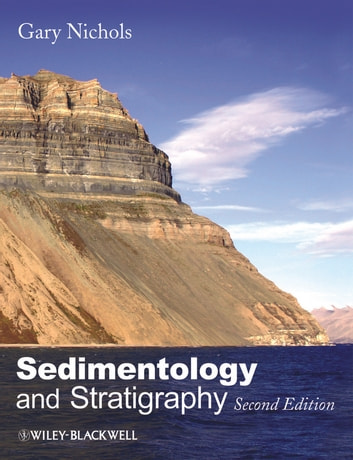 Sedimentology and Stratigraphy ebook by Gary Nichols