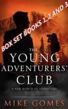 The Young Adventurers Club Box Set ebook by Mike Gomes