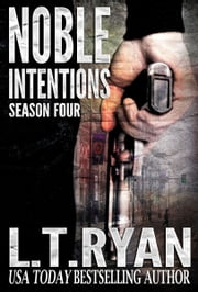 Noble Intentions: Season Four (Jack Noble #9) ebook by L.T. Ryan
