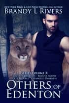 Others of Edenton - Series Volume 3 ebook by Brandy L Rivers