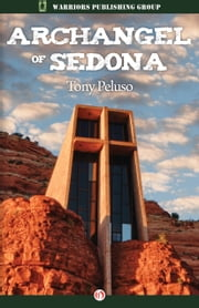 Archangel of Sedona ebook by Tony Peluso