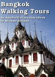 Bangkok Walking Tours ebook by Michael Holland