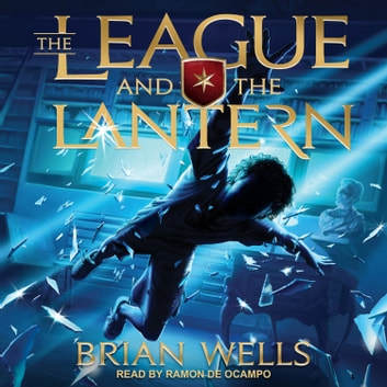 The League and the Lantern audiobook by Brian Wells