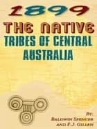 The Native Tribes Of Central Australia ebook by Baldwin Spencer