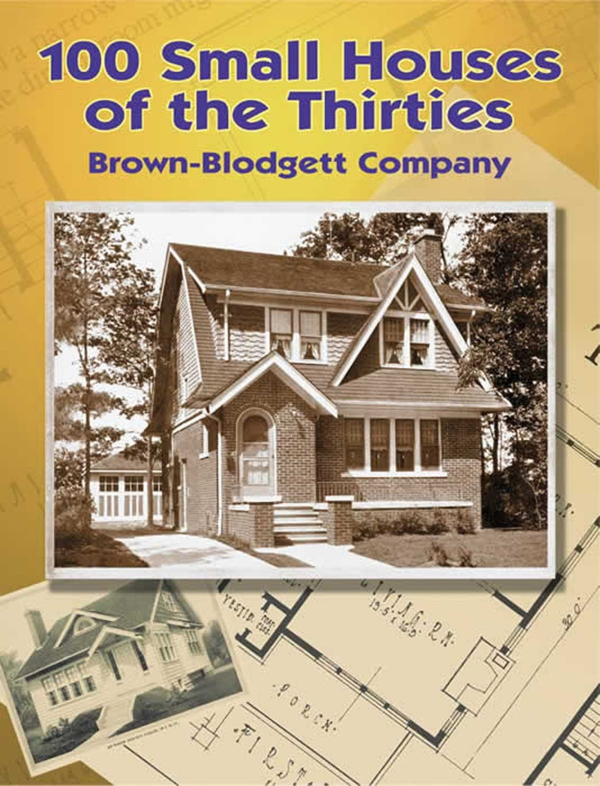 100 Small Houses of the Thirties eBook by Brown-Blodgett Company -  9780486146690 | Rakuten Kobo