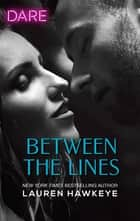 Between the Lines - A Scorching Hot Romance ebook by