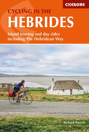 Cycling in the Hebrides - Island touring and day rides including The Hebridean Way ebook by Richard Barrett