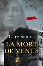 La mort de Venus ebook by Care Santos