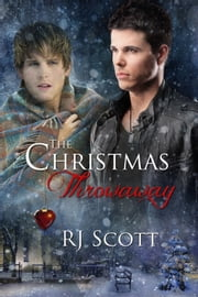 The Christmas Throwaway ebook by RJ Scott