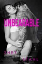 Unbearable - the TORQUED trilogy, #2 ebook by Shey Stahl