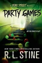 Party Games - A Fear Street Novel ebook by R. L. Stine