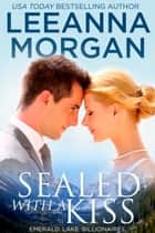 Sealed With A Kiss - A Small Town Christmas Romance ebook by Leeanna Morgan