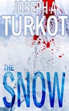 The Snow ebook by Joseph Turkot