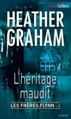 L'héritage maudit - T1 - Les frères Flynn ebook by Heather Graham