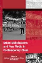 Urban Mobilizations and New Media in Contemporary China ebook by Lisheng Dong,Hanspeter Kriesi