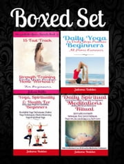 Box Set: 13 Yoga Fitness Hacks & Yoga Practice At Home Exercises (Yogandada Book 2) + Daily Yoga Beginners: 15 Daily Yoga Practice At Home Exercises + 11 Fast Track Beginners + Spiritual Meditations ebook by Juliana Baldec