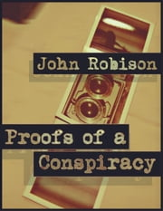 Proofs of a Conspiracy ebook by John Robison