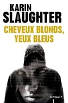 Cheveux blonds, yeux bleus - Bonus ebook by Karin Slaughter
