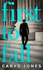 First To Fall (The Avalon series, Book 1) 電子書 by Carys Jones