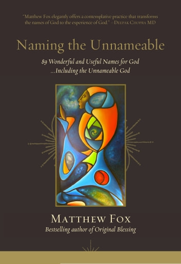 Naming the Unnameable ebook by Matthew Fox