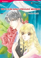 THE FUTURE KING'S PREGNANT MISTRESS (Harlequin Comics) - Harlequin Comics ebook by Penny Jordan