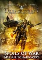 Spoils of war - Tales of the Apt, #1 ebook by Adrian Tchaikovsky