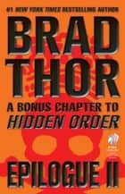 Epilogue II - A Bonus Chapter to Hidden Order ebook by Brad Thor