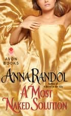 A Most Naked Solution ebook by Anna Randol