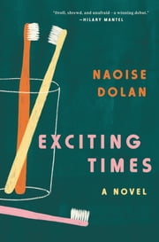 Exciting Times - A Novel ebook by Naoise Dolan