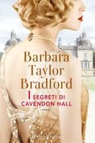 I segreti di Cavendon Hall eBook by Barbara Taylor Bradford
