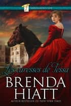Les caresses de Tessa ebook by Brenda Hiatt