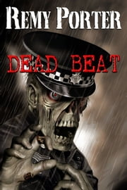 Dead Beat ebook by Remy Porter