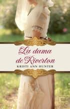 LA DAMA DE RIVERTON (Hawthorne House-4) ebook by Kristi Ann Hunter