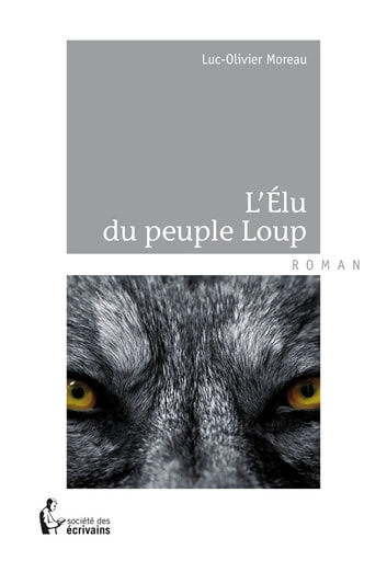 L'Élu du peuple Loup ebook by Luc-Olivier Moreau