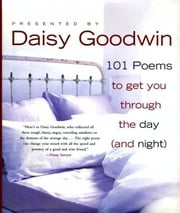 101 Poems to Get You Through the Day (and Night) ebook by Daisy Goodwin