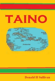 Taino ebook by Donald H Sullivan