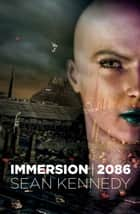 Immersion - 2086 ebook by Sean Kennedy