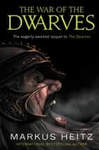 The War of the Dwarves ebook by Markus Heitz