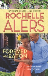 Forever an Eaton - Bittersweet Love\Sweet Deception ebook by Rochelle Alers