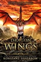 Dragon Wings ebook by Konstanz Silverbow