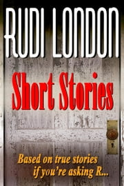 Short Stories ebook by Rudi London