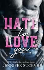 Hate to Love You ebook by