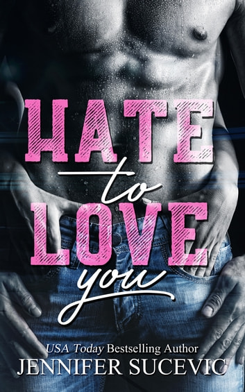 Hate to Love You ebook by jennifer sucevic