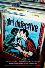 Girl Defective ebook by Simmone Howell,Henry Beer