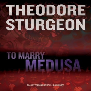 To Marry Medusa audiobook by Theodore Sturgeon,Emily Janice Card