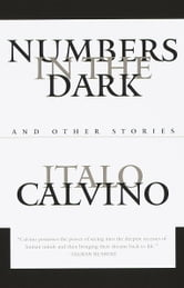 Numbers in the Dark - And Other Stories ebook by Italo Calvino