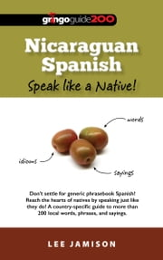 Nicaraguan Spanish: Speak like a Native! ebook by Lee Jamison