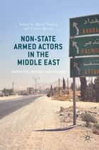 Non-State Armed Actors in the Middle East - Geopolitics, Ideology, and Strategy ebook by Murat Yeşiltaş, Tuncay Kardaş