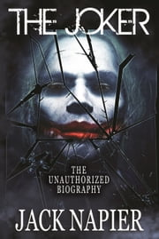 The Joker: Unauthorized ebook by Jack Napier
