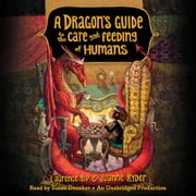A Dragon's Guide to the Care and Feeding of Humans sesli kitap by Laurence Yep, Joanne Ryder
